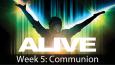 Alive-Sermon-Wk-5