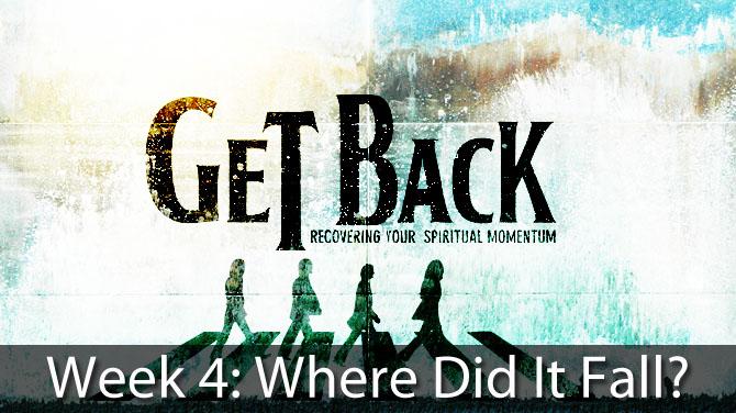 Get-Back-Sermon-wk-4