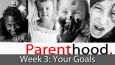 Parenthood-Sermon-Wk-3