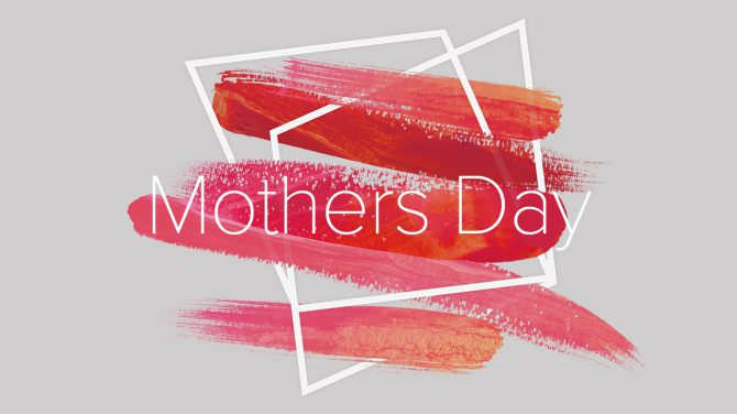 Mothers Day 2017 Graphic